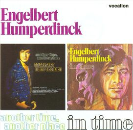 Engelbert Humperdinck - Another Time, Another Place/In Time