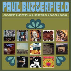 Paul Butterfield Blues Band - Complete Albums: 1965-1980