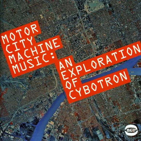 Motor City Machine Music: An Exploration Of Cybotr
