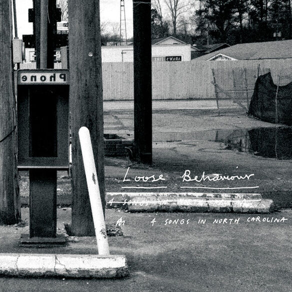 Loose Behaviour - 4 Songs In North Carolina