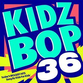Kidz Bop Kids - Kidz Bop 36