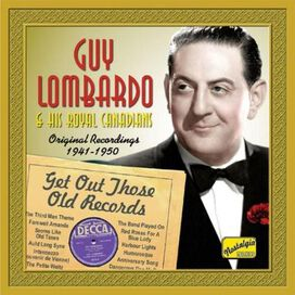 Guy Lombardo - Get Out Those Old Records: 1941-1950