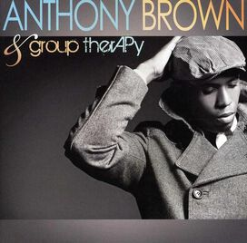 Anthony Brown & group therAPy - Anthony Brown & group therAPy