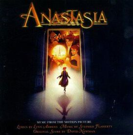 Lynn Ahrens/Stephen Flaherty/David Newman - Anastasia [Music From the Motion Picture]