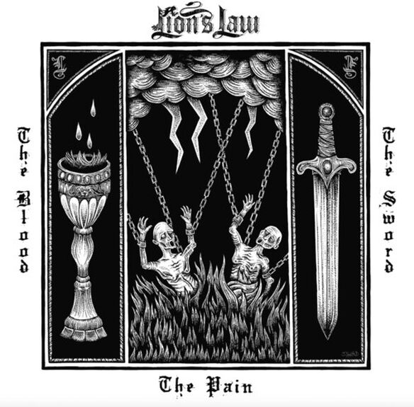 Lion's Law - Pain, The Blood, And The Sword