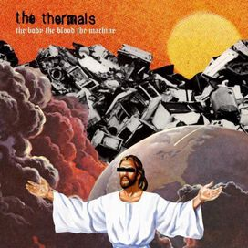 The Thermals - The Body, The Blood, The Machine