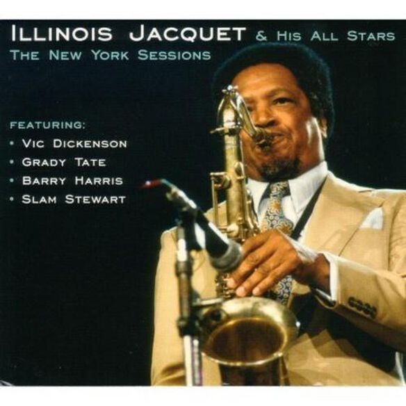 Illinois Jacquet - New York Sessions