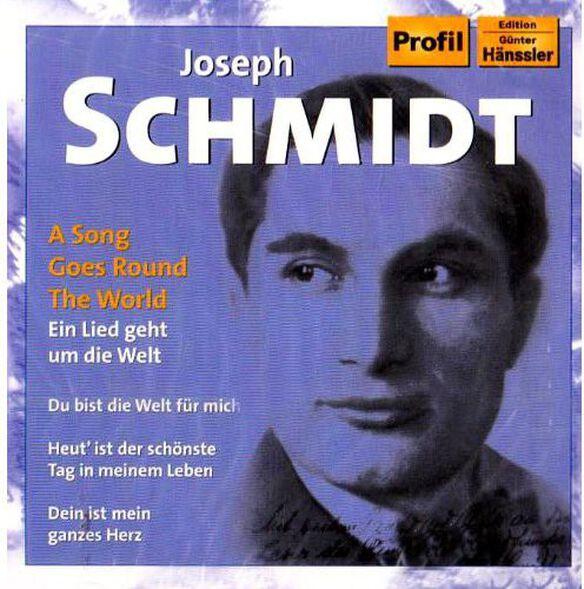 Joseph Schmidt - Best of Joseph Schmidt: Song Goes Round the World