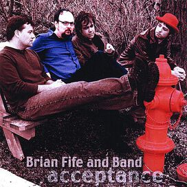 Brian Fife and Band - Acceptance