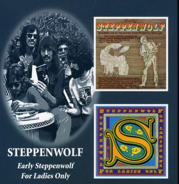 Early Steppenwolf: For Ladies Only (Uk)