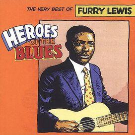 Furry Lewis - Heroes of the Blues: Very Best of