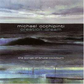 Michael Occhipinti - Creation Dream: The Songs of Bruce Cockburn