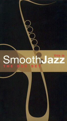 Various Artists - This Is Smooth Jazz: The Box Set
