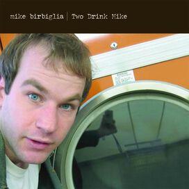 Mike Birbiglia - Two Drink Mike
