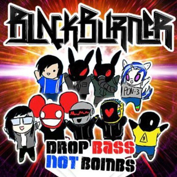 Blackburner - Drop Bass Not Bombs
