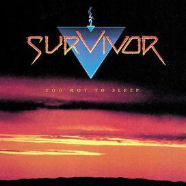 Survivor - Too Hot Too Sleep