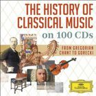 History of Classical Music on 100 CD's - History of Classical Music on 100 CD's