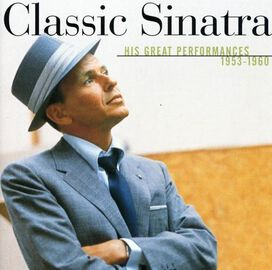 Frank Sinatra - Classic Sinatra: His Greatest Performances 1953-1960