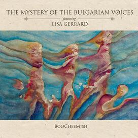Mystery of the Bulgarian Voices Feat. Lisa Gerrard - Boocheemish (2CD artbook edition)