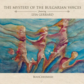 Mystery of the Bulgarian Voices Feat. Lisa Gerrard - Boocheemish