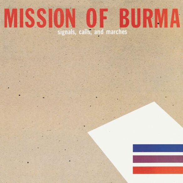 Mission of Burma - Signals Calls and Marches: The Definitive Edition
