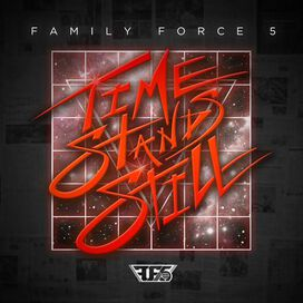 Family Force 5 - Time Stands Still