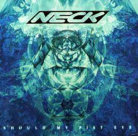 Neck - Should My Fist Eye