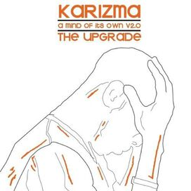 Karizma - Mind of Its Own, Vol. 2: The Upgrade