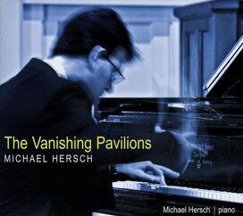 Michael Hersch - Vanishing Pavilions
