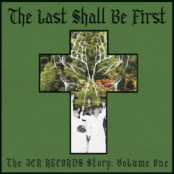 Various Artists - The Last Shall Be First: The JCR Records Story 1 (Various Artists)