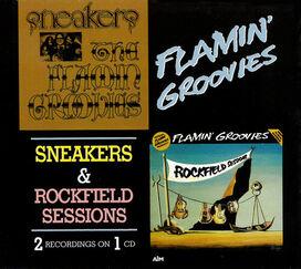 Flamin' Groovies - Sneakers & Rockfield Sessions