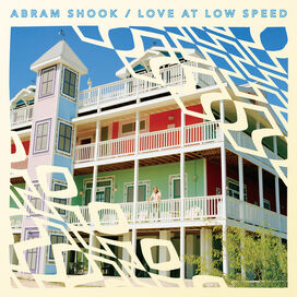 Abram Shook - Love at Low Speed