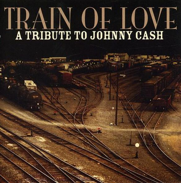 Train Of Love: A Tribute To Johnny Cash / Various