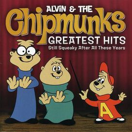 Alvin & the Chipmunks - Greatest Hits: Still Squeaky After All These Years