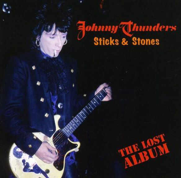 Johnny Thunders - Sticks & Stones: Lost Album