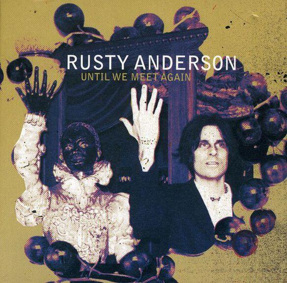 Rusty Anderson - Until We Meet Again