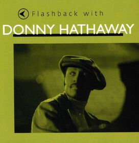 Donny Hathaway - Flashback with Donny Hathaway