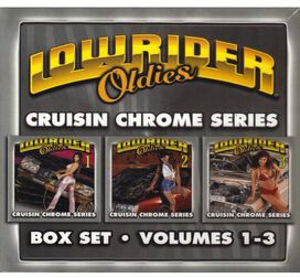 Various Artists - Lowrider Oldies, Vol. 1-3: Cruisin' Chrome Series