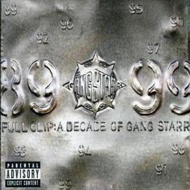Gang Starr - Full Clip: Decade Of