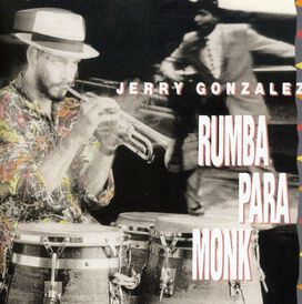 Jerry Gonzalez - Rumba Para Monk