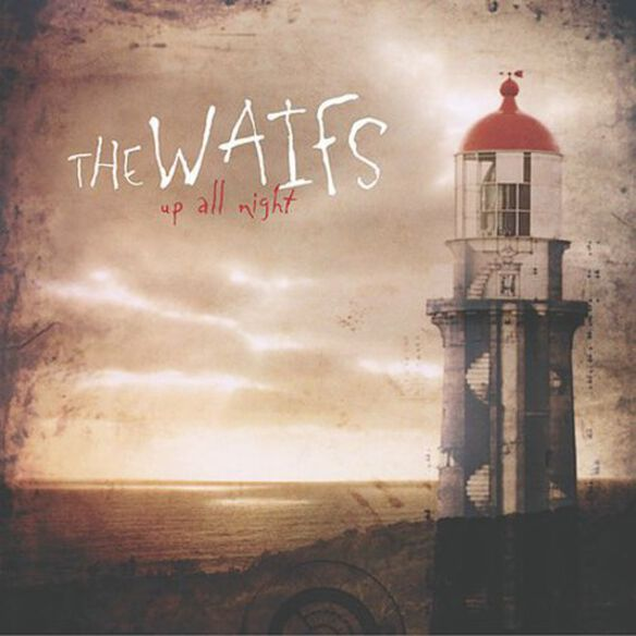 The Waifs - Up All Night