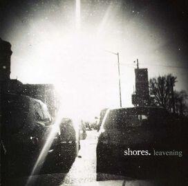 Shores - Leavening