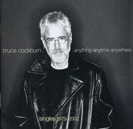 Bruce Cockburn - Anything Anytime Anywhere (Singles 1979-2002)