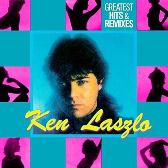Ken Laszlo - Greatest Hits & Remixes