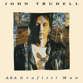 John Trudell - AKA Grafitti Man