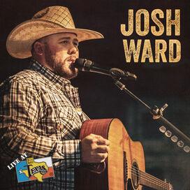 Josh Ward - Live At Billy Bob's Texas