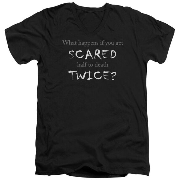 Scared Half To Death Short Sleeve Adult V Neck T-Shirt