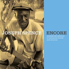 Joseph Spence - Encore: Unheard Recordings of Bahamian Guitar & Singing