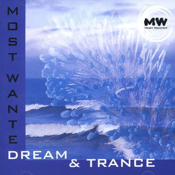 Most Wanted: Dream & Trance / Various