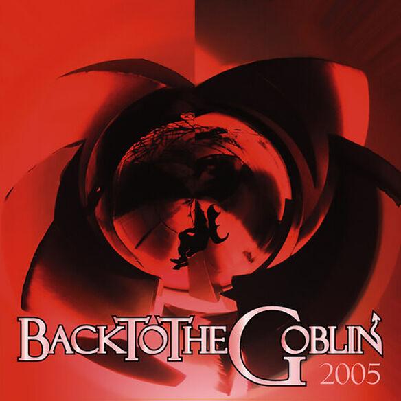 Goblin - Backtothegoblin 2005